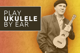 Ukulele by Ear