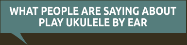 What people are saying about play ukulele by ear